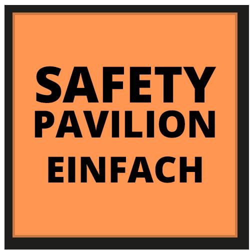 SAFETY Pavilion - Einfach