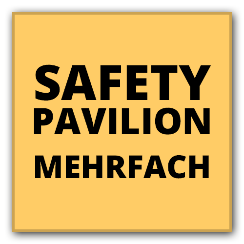 SAFETY Pavilion - Mehrfach